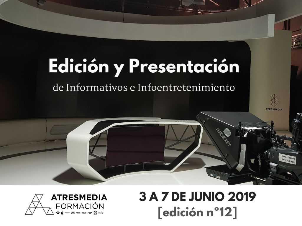 EDICIÓN Y PRESENTACIÓN DE INFORMATIVOS E INFOENTRETENIMIENTO