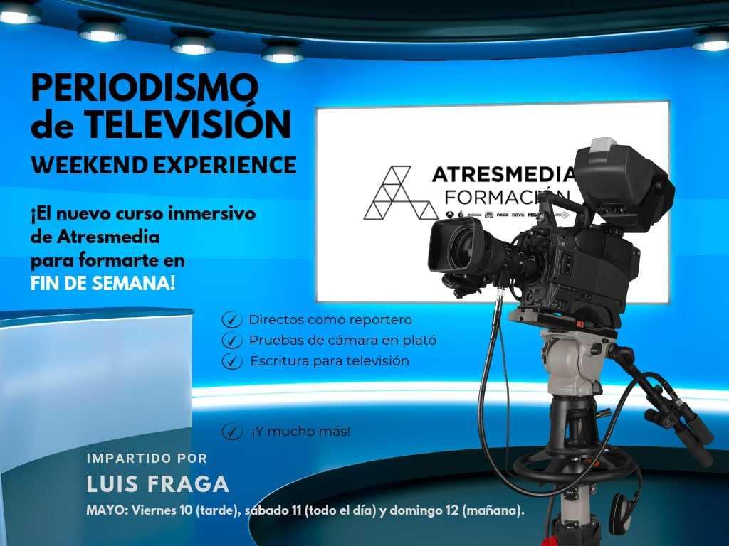 Atresmedia Formación lanza su primer curso de fin de semana: Periodismo de Televisión Weekend Experience