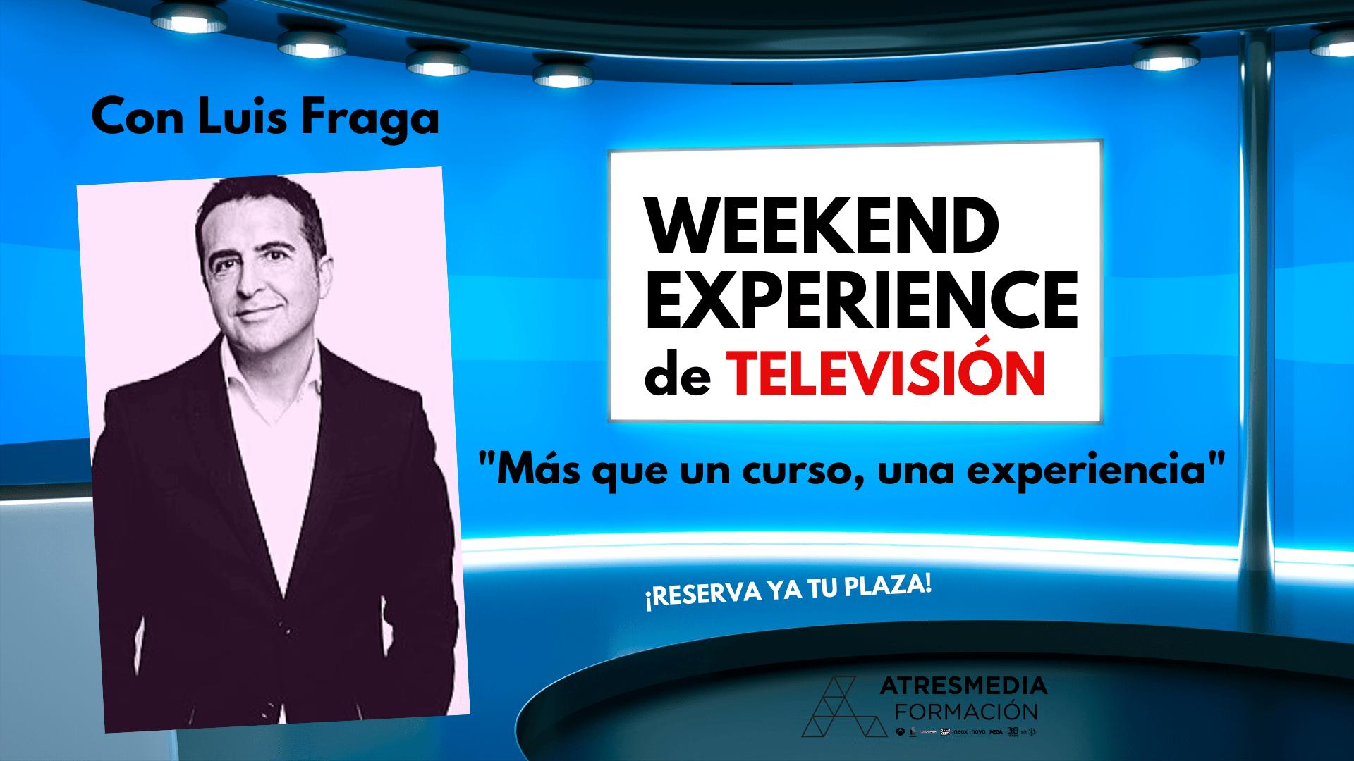 PERIODISMO DE TELEVISIÓN WEEKEND EXPERIENCE. Del 26 al 28 de junio 2020